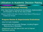 utilization in academic decision making1