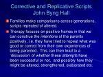 corrective and replicative scripts john byng hall