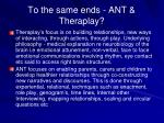 to the same ends ant theraplay