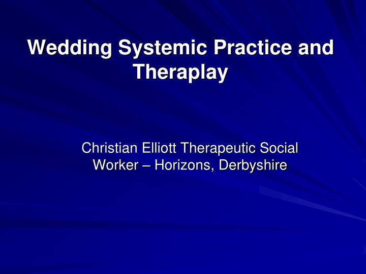 wedding systemic practice and theraplay n.