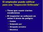 el empleador puede calificar para una inspecci n enfocada
