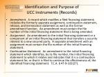 identification and purpose of ucc instruments records