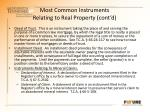 most common instruments relating to real property cont d2