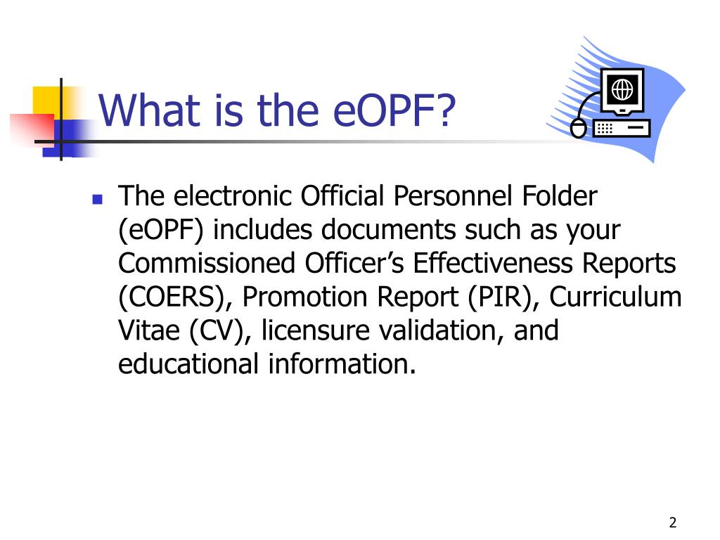 What is the eOPF?