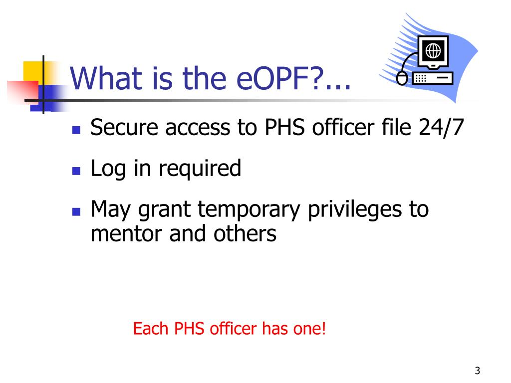 What is the eOPF?...