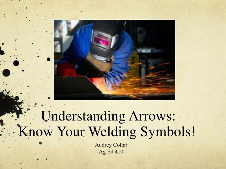 Understanding arrows know your welding symbols
