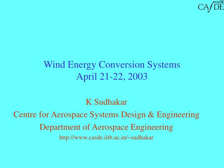 wind energy conversion systems april 21 22 2003 n.