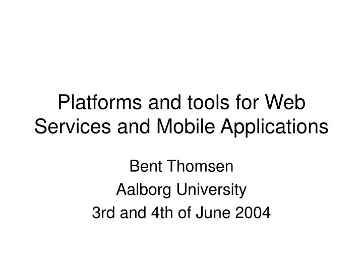 platforms and tools for web services and mobile applications n.