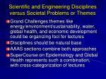 scientific and engineering disciplines versus societal problems or themes