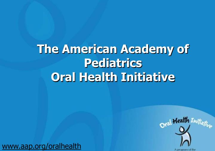 the american academy of pediatrics oral health initiative n.