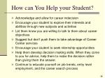 how can you help your student