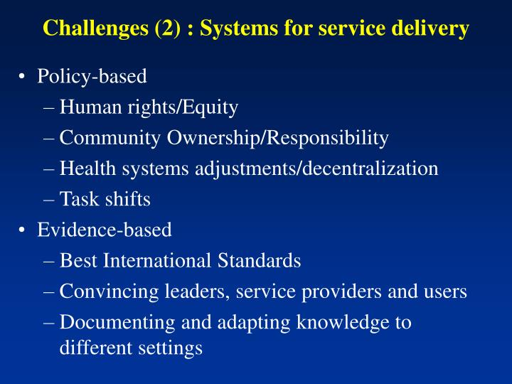 Challenges (2) : Systems for service delivery