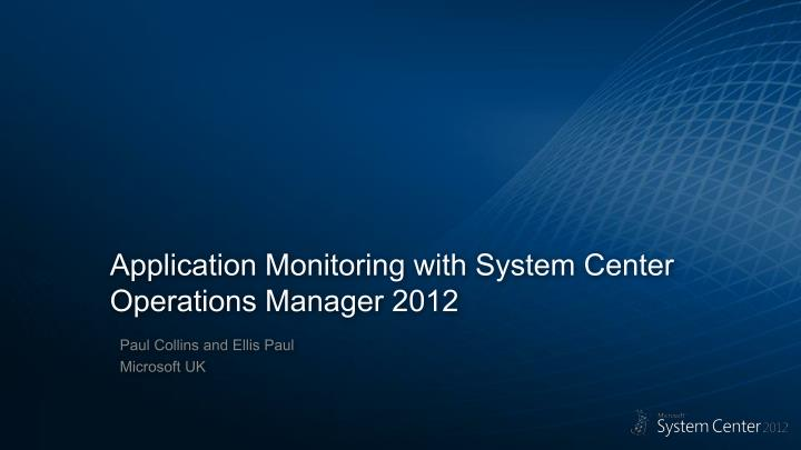 application monitoring with system center operations manager 2012 n.