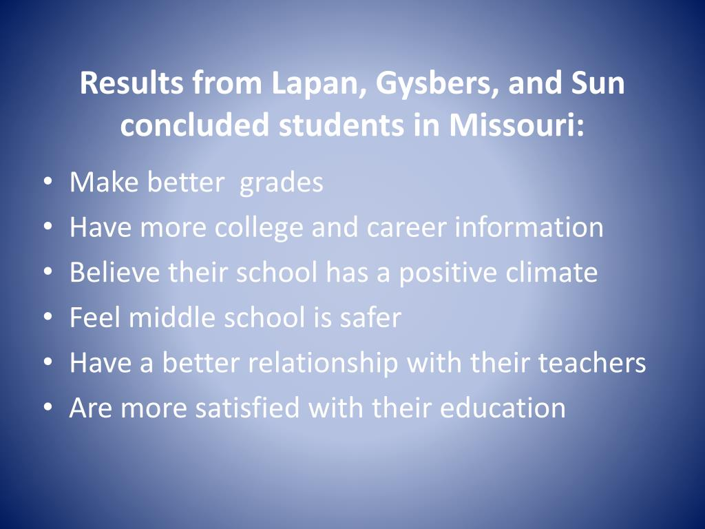 Results from Lapan, Gysbers, and Sun concluded students in Missouri: