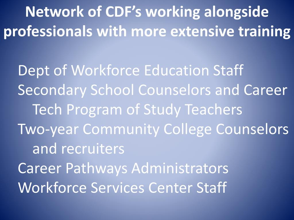 Network of CDF's working alongside professionals with more extensive training