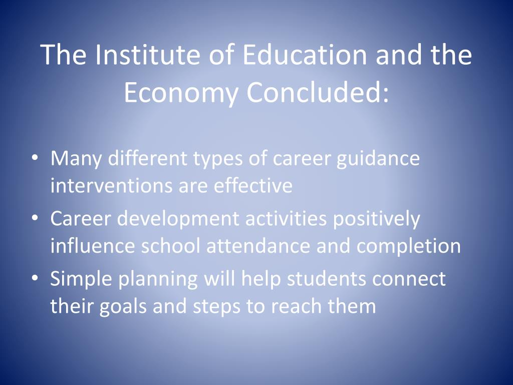 The Institute of Education and the Economy Concluded: