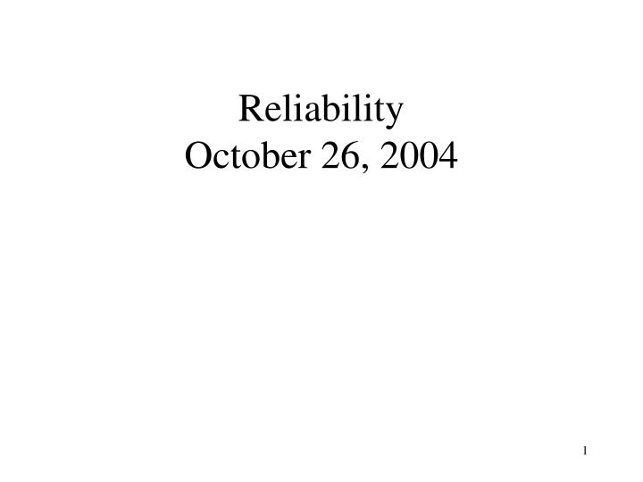 reliability october 26 2004 n.