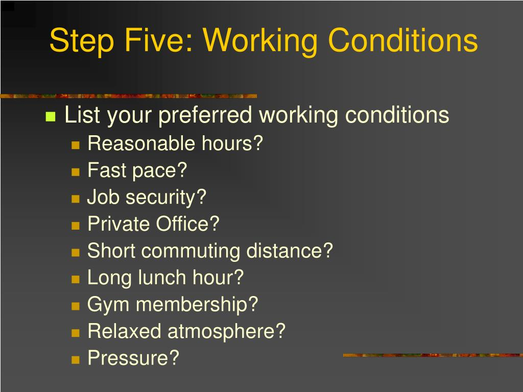 Step Five: Working Conditions