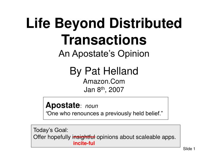 life beyond distributed transactions an apostate s opinion n.