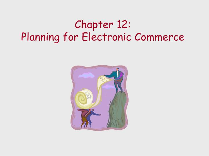 chapter 12 planning for electronic commerce n.