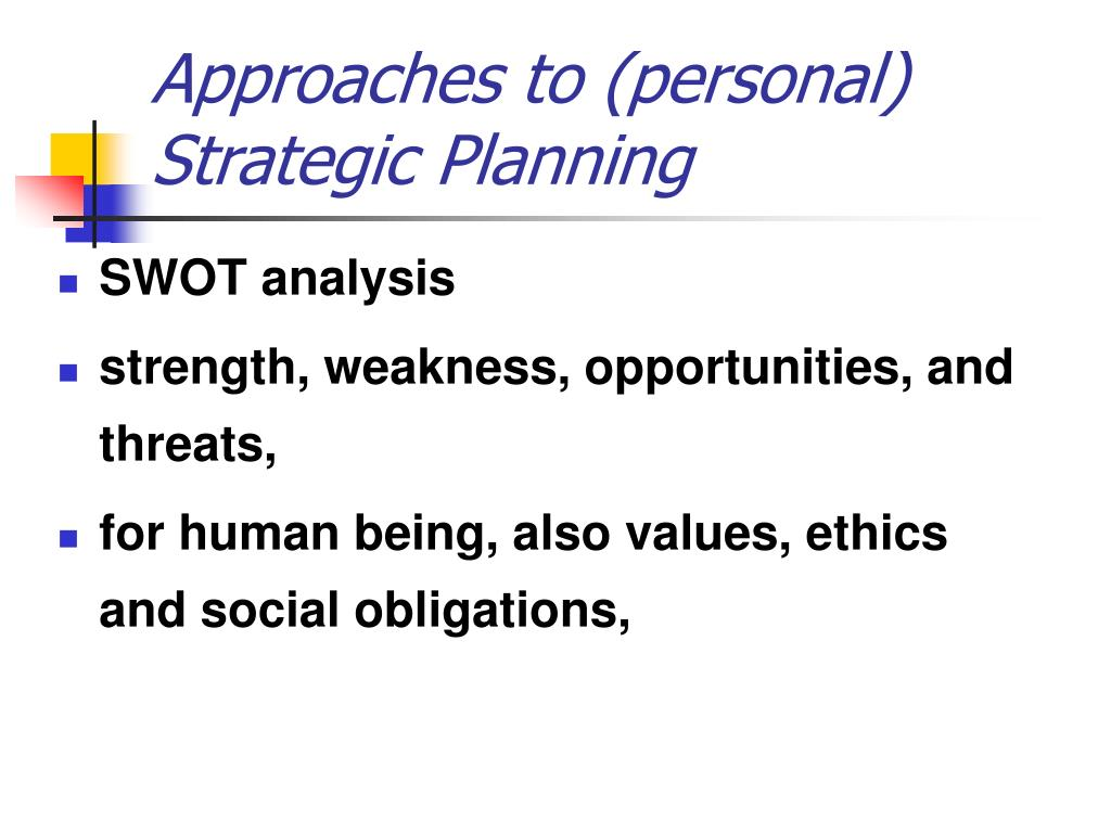 Approaches to (personal) Strategic Planning