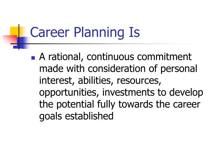 Career planning is