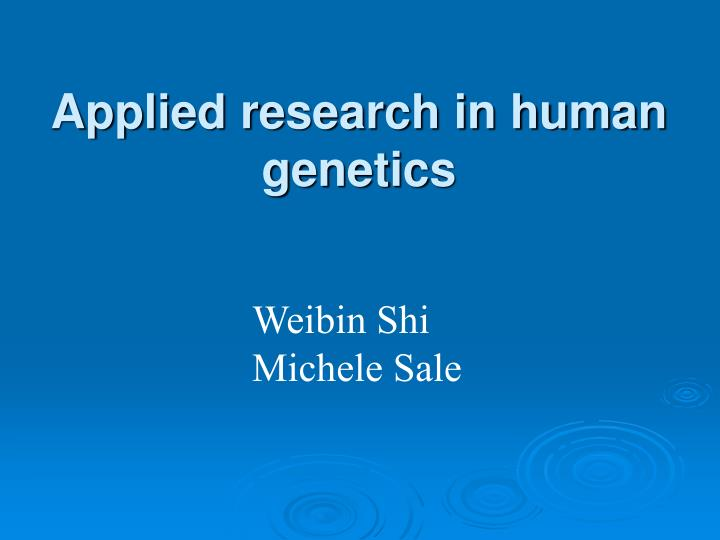 applied research in human genetics n.
