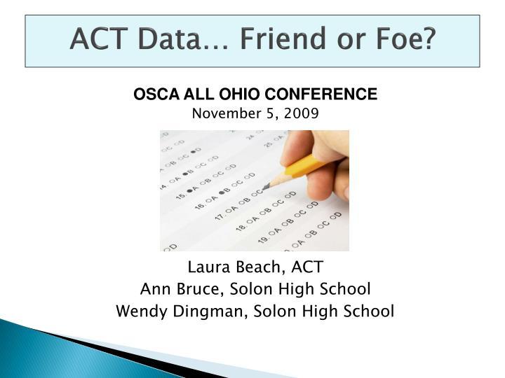 act data friend or foe n.