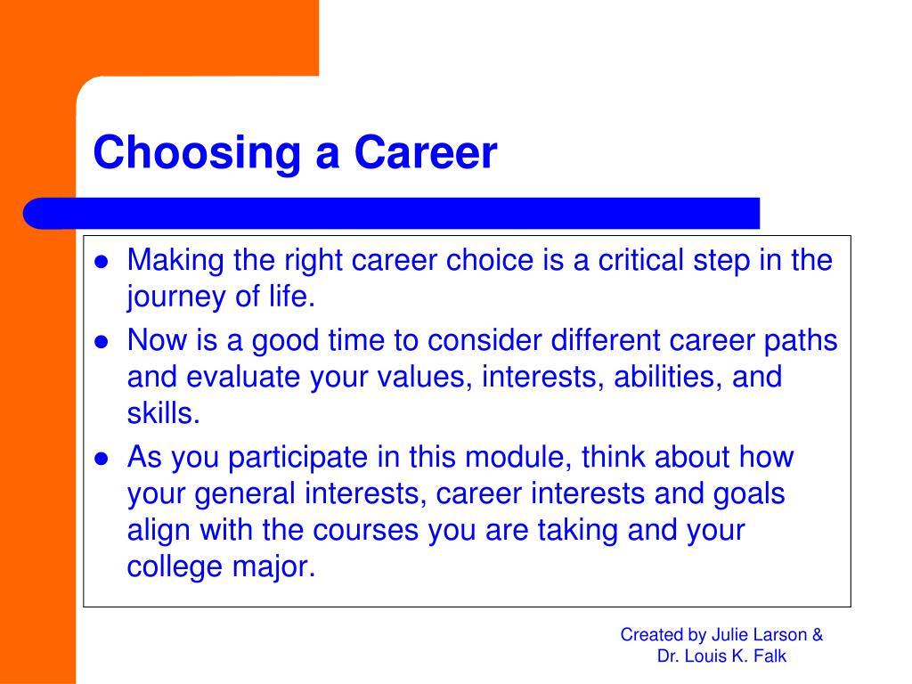 Making the right career choice is a critical step in the journey of life.