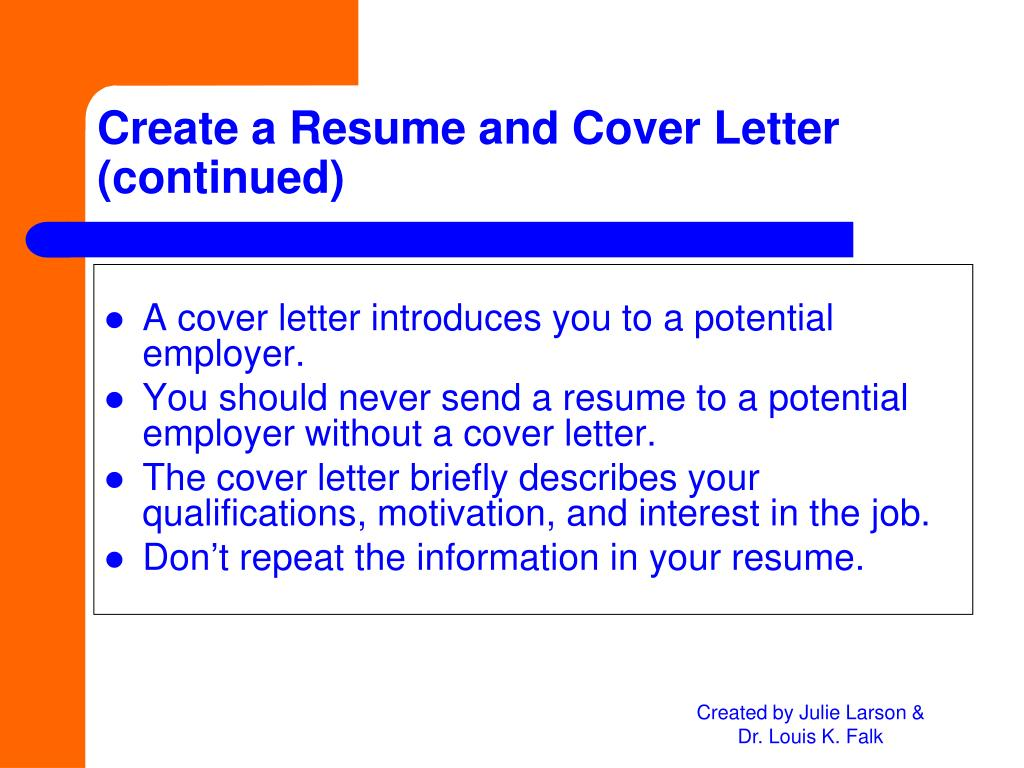 A cover letter introduces you to a potential employer.