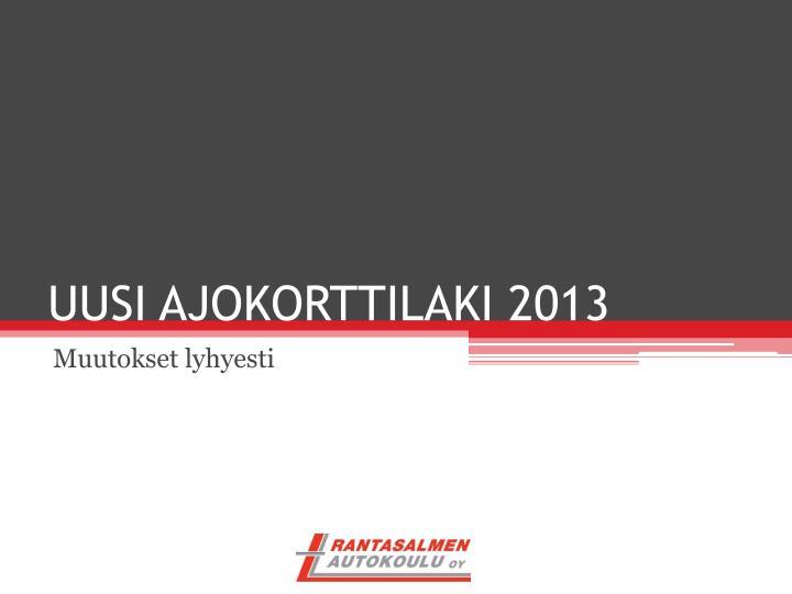 uusi ajokorttilaki 2013 n.