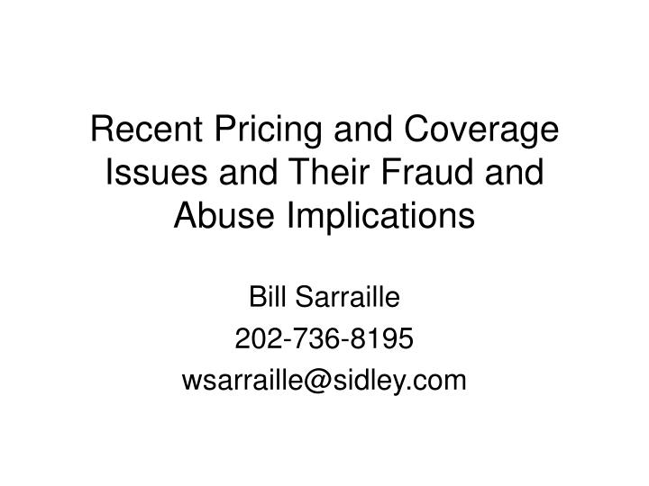 recent pricing and coverage issues and their fraud and abuse implications n.