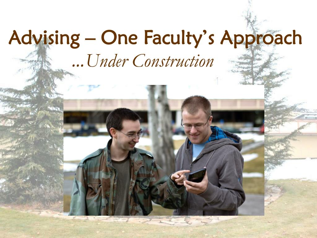 Advising – One Faculty's Approach