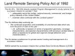 land remote sensing policy act of 1992