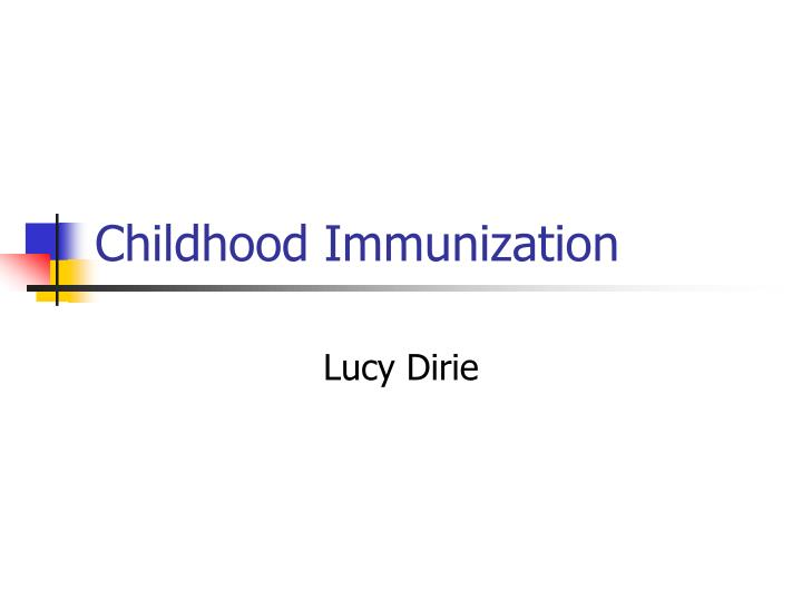 childhood immunization n.