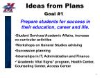 ideas from plans goal 1