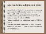 special home adaptation grant