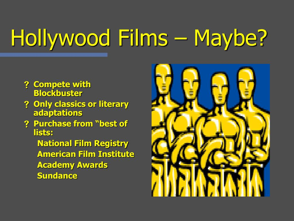 Hollywood Films – Maybe?