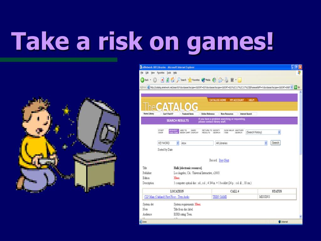 Take a risk on games!