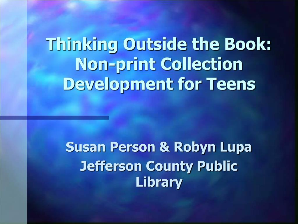 thinking outside the book non print collection development for teens l.