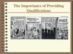 the importance of providing qualifications