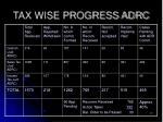 tax wise progress adrc