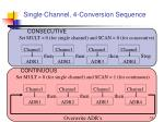 single channel 4 conversion sequence