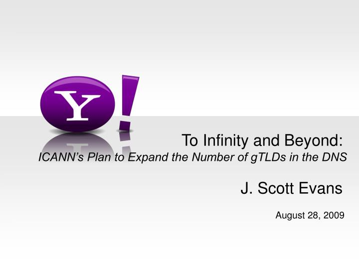 to infinity and beyond icann s plan to expand the number of gtlds in the dns j scott evans n.