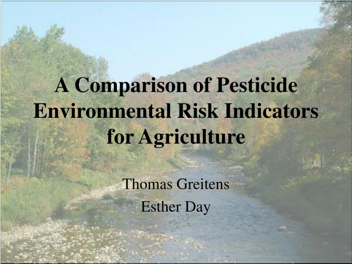a comparison of pesticide environmental risk indicators for agriculture n.