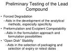 preliminary testing of the lead compound