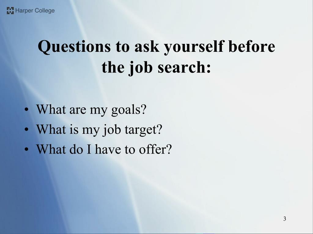 Questions to ask yourself before the job search:
