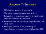response to treatment