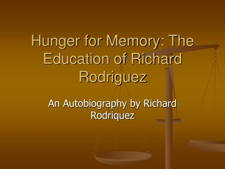 hunger for memory the education of richard rodriguez n.