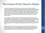 the future of the cloud in alaska